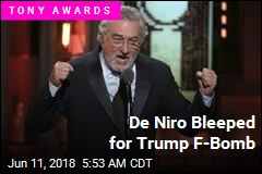 De Niro Bleeped at Tony Awards for Trump F-Bomb