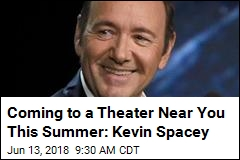 Coming to a Theater Near You This Summer: Kevin Spacey