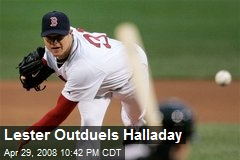 Lester Outduels Halladay