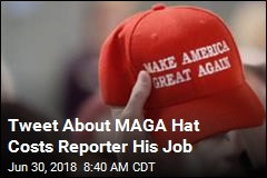 Tweet About MAGA Hat Costs Reporter His Job