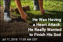 He Was Having a Heart Attack. He Really Wanted to Finish His Sod