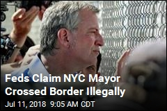 Feds Claim NYC Mayor Crossed Border Illegally