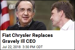Fiat Chrysler Replaces Gravely Ill CEO
