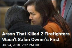 Arson That Killed 2 Firefighters Wasn't Salon Owner's First
