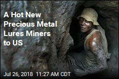 US Mines Turn to a Different Precious Metal