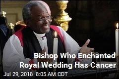 Bishop Who Enchanted Royal Wedding Has Cancer