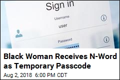 Black Woman Receives N-Word as Temporary Passcode