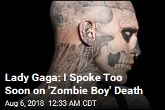 Lady Gaga Sorry for Saying 'Zombie Boy' Died by Suicide