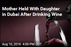 Mother Held With Daughter in Dubai After Drinking Wine