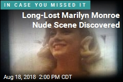 Long-Lost Marilyn Monroe Nude Scene Discovered