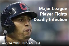 Major League Player Fights Deadly Infection
