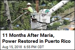 11 Months After Maria, Power Restored in Puerto Rico