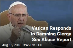 Vatican Responds to Damning Clergy Sex Abuse Report