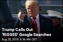 Trump Calls Out 'RIGGED' Google Searches