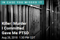Killer: Murder I Committed Gave Me PTSD