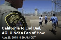 California Set to Be First in US to End Bail