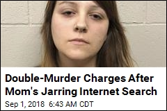 Double-Murder Charges After Mom's Jarring Internet Search