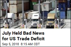 July Held Bad News for US Trade Deficit