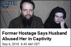 Former Hostage Says Husband Abused Her in Captivity