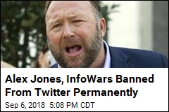 Twitter Slaps Alex Jones With a Permanent Suspension