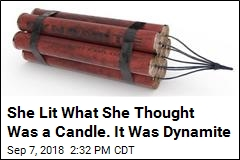 Looking for a Candle, She Found Dynamite