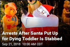 Arrests After Santa Put Up for Dying Toddler Is Stabbed