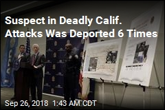 Suspect in Deadly Calif. Attacks Was Deported 6 Times