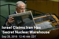 Israel Claims Iran Has 'Secret Nuclear Warehouse'