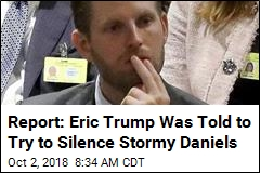 Report: Eric Trump Was Told to Try to Silence Stormy Daniels