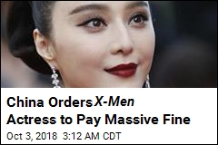 China Orders X-Men Actress to Pay Massive Fine