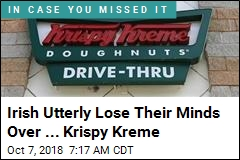 Ireland Gets Krispy Kreme Drive-Thru, Loses Its Mind