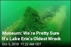 Museum: We're Pretty Sure It's Lake Erie's Oldest Wreck