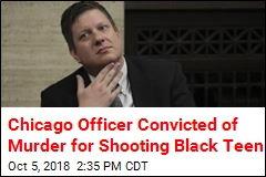 Chicago Cop Guilty of Murder in Black Teen's Shooting