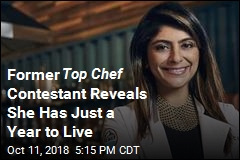 Former Top Chef Contestant: I Have a Year to Live