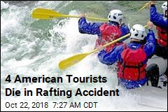 4 American Tourists Die in Rafting Accident