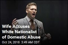 Wife Accuses White Nationalist of Domestic Abuse