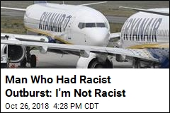 Man Who Had Racist Outburst: I'm Not Racist