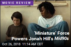 'Miniature' Force Powers Jonah Hill's Mid90s