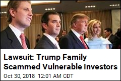 Lawsuit: Trump Family Scammed Vulnerable Investors