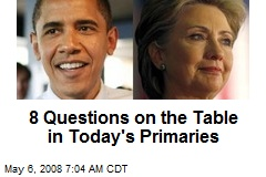 8 Questions on the Table in Today's Primaries