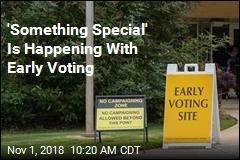 'Something Special' Is Happening With Early Voting