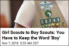 Girl Scouts to Boy Scouts: You Have to Keep the Word 'Boy'