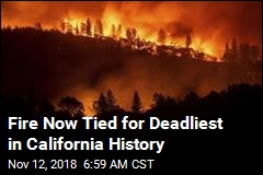 Fire Now Tied for Deadliest in California History