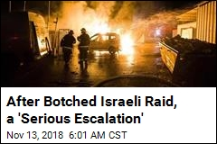 Botched Israeli Raid Leads to Rocket Attacks