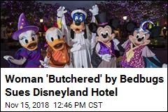 Woman 'Butchered' by Bedbugs Sues Disneyland Hotel