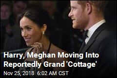 Harry and Meghan Are Moving to the Suburbs