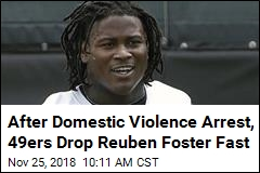 49ers Cut Reuben Foster After Domestic Violence Arrest