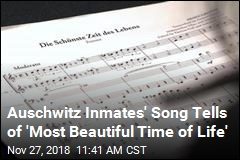 Out of Auschwitz: 'Beautiful,' Upbeat Tunes