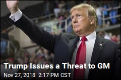 Trump Issues a Threat to GM