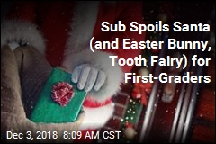 Sub Spoils Santa (and Easter Bunny, Tooth Fairy) for First-Graders